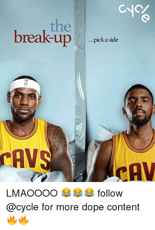 Cavs, Dope, and Memes: CNC  the  break-uppkasd  breakup  ...pick a side  AVS  CAV LMAOOOO 😂😂😂 follow @cycle for more dope content 🔥🔥