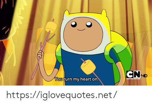 Heart, Net, and Href: CND  Youturn my heart on. https://iglovequotes.net/