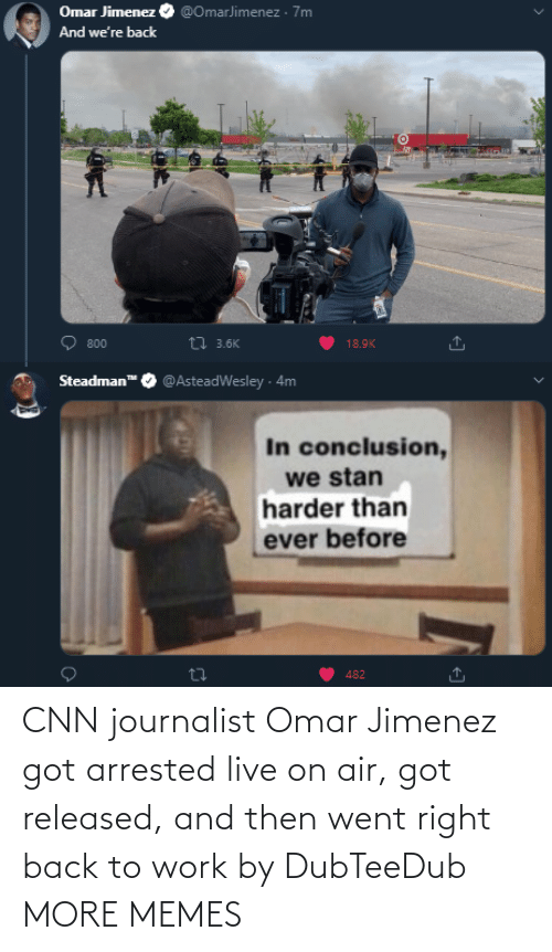 and then: CNN journalist Omar Jimenez got arrested live on air, got released, and then went right back to work by DubTeeDub MORE MEMES