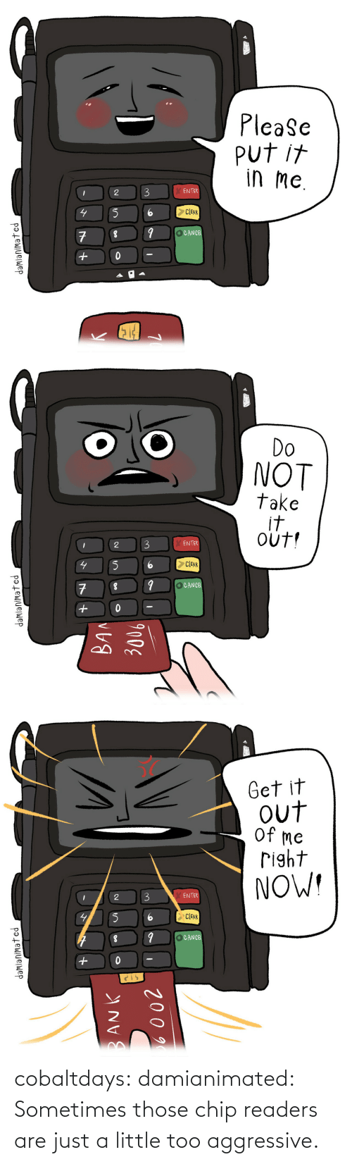 those: cobaltdays: damianimated: Sometimes those chip readers are just a little too aggressive.