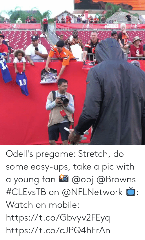 obj: COBICS  13  D Odell's pregame: Stretch, do some easy-ups, take a pic with a young fan 📸 @obj @Browns  #CLEvsTB on @NFLNetwork 📺: Watch on mobile: https://t.co/Gbvyv2FEyq https://t.co/cJPQ4hFrAn
