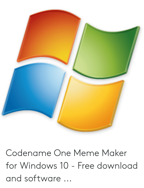 Windows Flag Meme: Codename One Meme Maker for Windows 10 - Free download and software ...