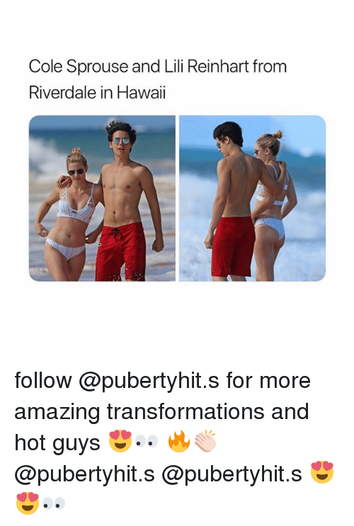 Reinhart: Cole Sprouse and Lili Reinhart from  Riverdale in Hawaii follow @pubertyhit.s for more amazing transformations and hot guys 😍👀 🔥👏🏻 @pubertyhit.s @pubertyhit.s 😍😍👀