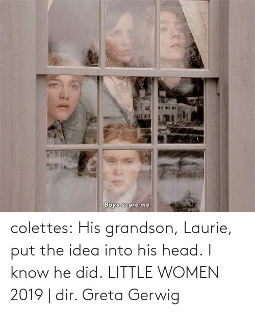 The: colettes: His grandson, Laurie, put the idea into his head.   I know he did.    LITTLE WOMEN 2019 | dir. Greta Gerwig