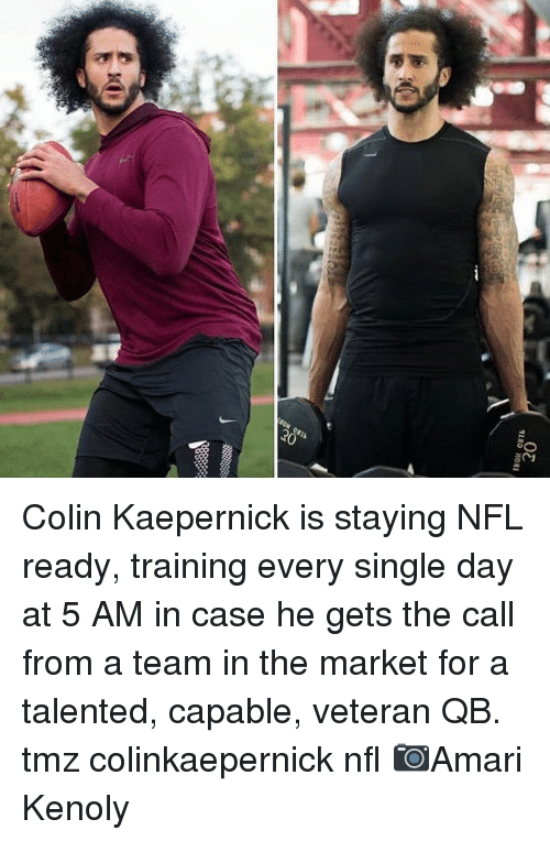 Colin Kaepernick: Colin Kaepernick is staying NFL ready, training every single day at 5 AM in case he gets the call from a team in the market for a talented, capable, veteran QB. tmz colinkaepernick nfl 📷Amari Kenoly