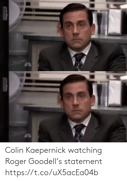 Roger: Colin Kaepernick watching Roger Goodell's statement https://t.co/uX5acEa04b