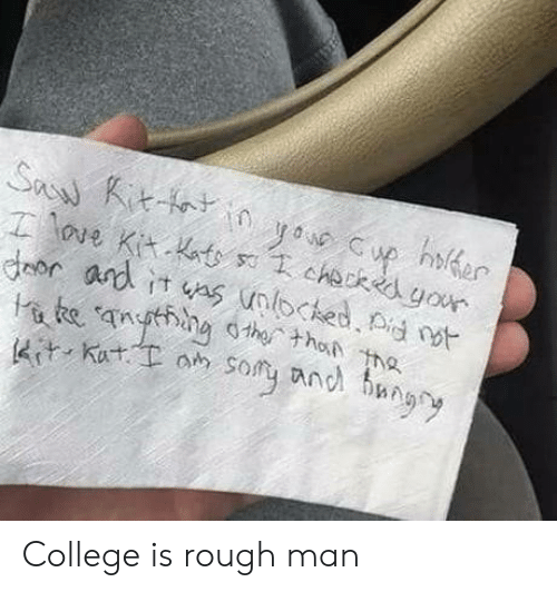 College, Rough, and Man: College is rough man