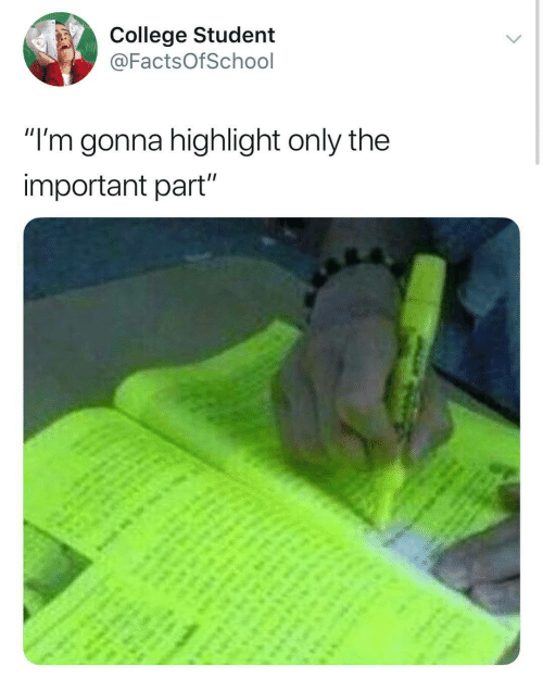 "College, Student, and Gonna: College Student  @FactsOfSchool  ""I'm gonna highlight only the  important part"""