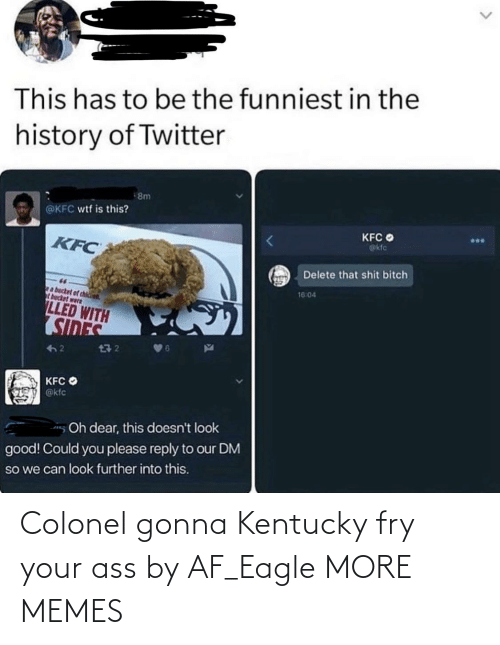 fry: Colonel gonna Kentucky fry your ass by AF_Eagle MORE MEMES