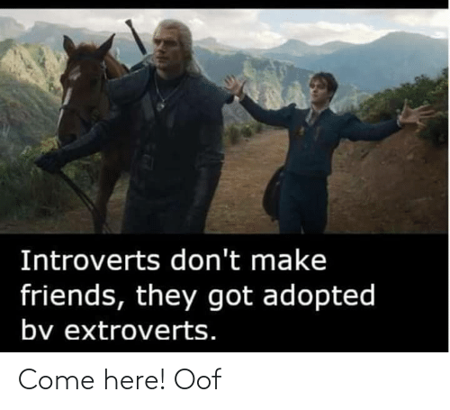 oof: Come here! Oof