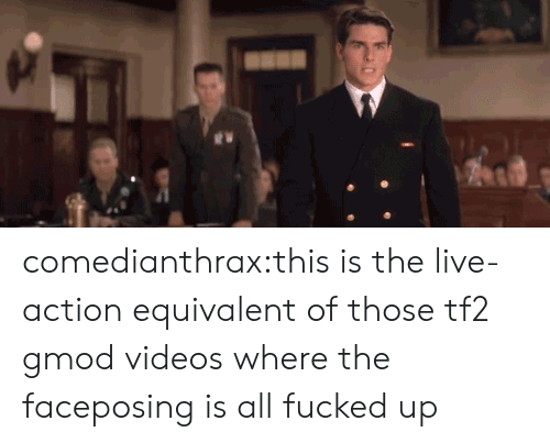 Tumblr, Videos, and Blog: comedianthrax:this is the live-action equivalent of those tf2 gmod videos where the faceposing is all fucked up