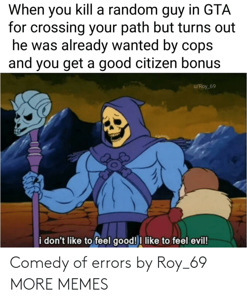 Errors: Comedy of errors by Roy_69 MORE MEMES