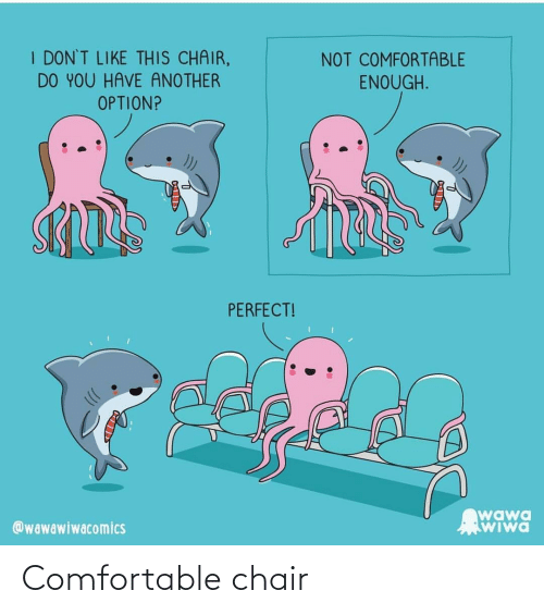 Chair: Comfortable chair