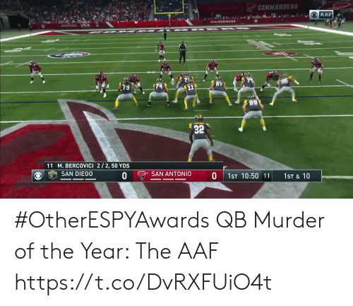 San Diego: COMMANDER  32  11 M. BERCOVICI 2/2, 50 YDS  ) e) SAN DIEGO  O SAN ANTONIO  0 1ST 10:50 11 1ST & 10 #OtherESPYAwards  QB Murder of the Year: The AAF https://t.co/DvRXFUiO4t
