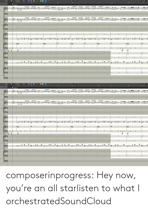 Listen To: composerinprogress:  Hey now, you're an all starlisten to what I orchestratedSoundCloud