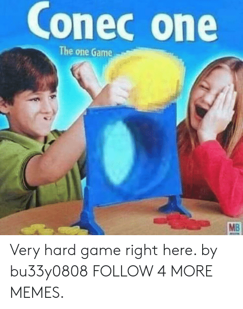 One Game: Conec one  The one Game  MB Very hard game right here. by bu33y0808 FOLLOW 4 MORE MEMES.