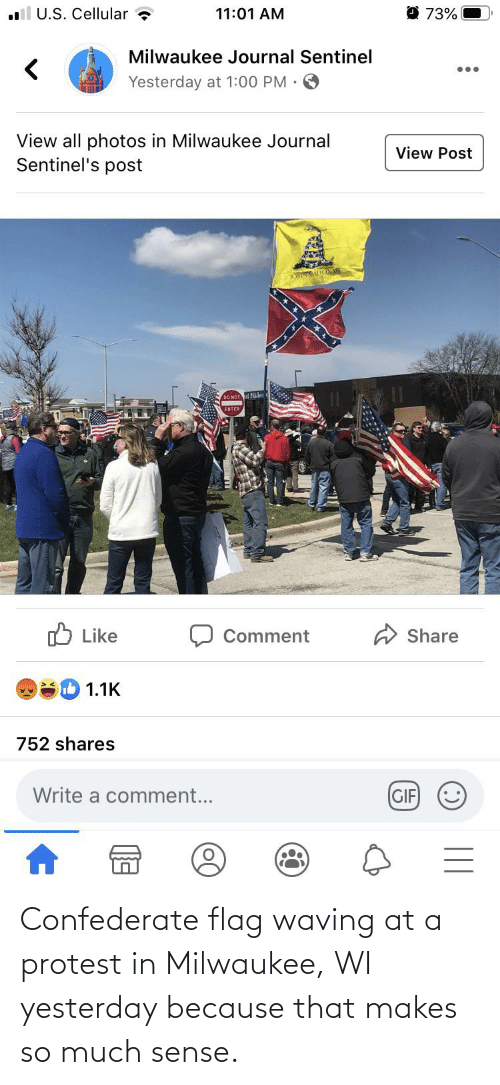 Confederate: Confederate flag waving at a protest in Milwaukee, WI yesterday because that makes so much sense.