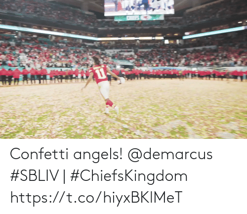 Angels: Confetti angels! @demarcus  #SBLIV | #ChiefsKingdom https://t.co/hiyxBKlMeT
