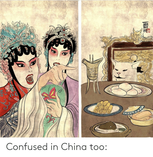 confused: Confused in China too: