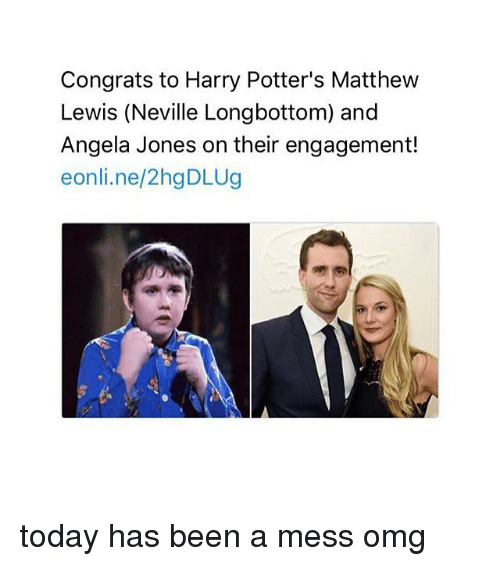 Neville Longbottomed: Congrats to Harry Potter's Matthew  Lewis (Neville Longbottom) and  Angela Jones on their engagement!  eonli.ne/2hgDLUg today has been a mess omg