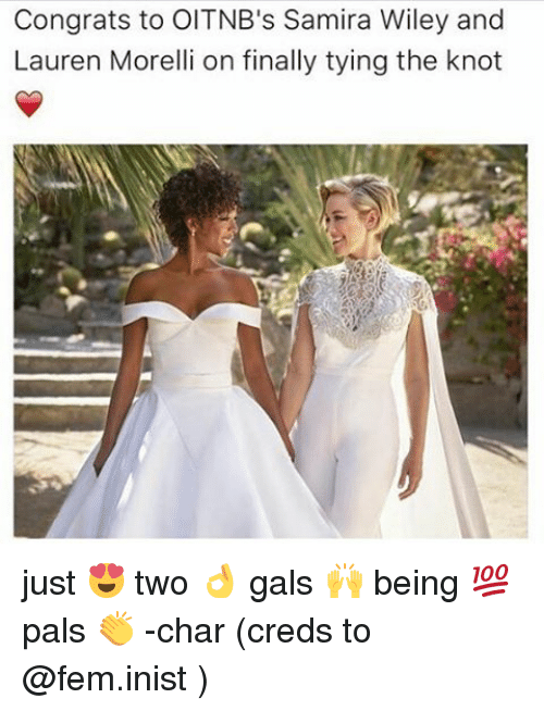 Palsing: Congrats to OITNB's Samira Wiley and  Lauren Morelli on finally tying the knot just 😍 two 👌 gals 🙌 being 💯 pals 👏 -char (creds to @fem.inist )