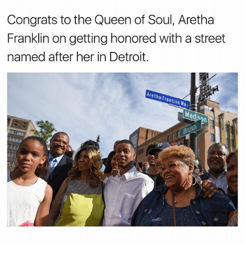 Franklinator: Congrats to the Queenof Soul, Aretha  Franklin on getting honored with a street  named after her in Detroit.  Aretha rankiin