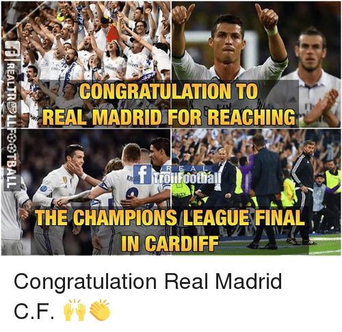 congratulation: CONGRATULATION TO  REAL MADRID FOR REACHING  THE CHAMPIONS LEAGUEFINAL  IN CARDIFF Congratulation Real Madrid C.F. 🙌👏