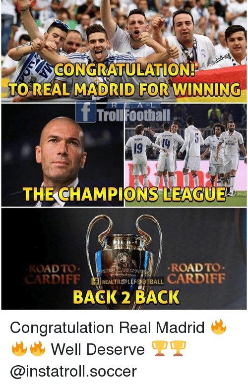 congratulation: CONGRATULATION!  TO REAL MADRID FOR WINNING  Trol Football  THE CHAMPIONS LEAGUE  ROAD TO  ROAD TO  REAL LIF  TBALL  CARDIFF  CARDIFF  BACK 2 BACK Congratulation Real Madrid 🔥🔥🔥 Well Deserve 🏆🏆 @instatroll.soccer