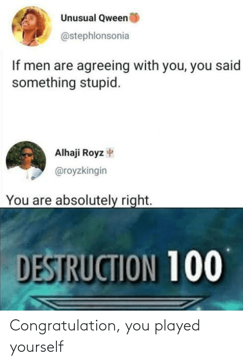played: Congratulation, you played yourself