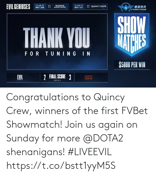 Sunday: Congratulations to Quincy Crew, winners of the first FVBet Showmatch! Join us again on Sunday for more @DOTA2 shenanigans! #LIVEEVIL https://t.co/bstt1yyM5S