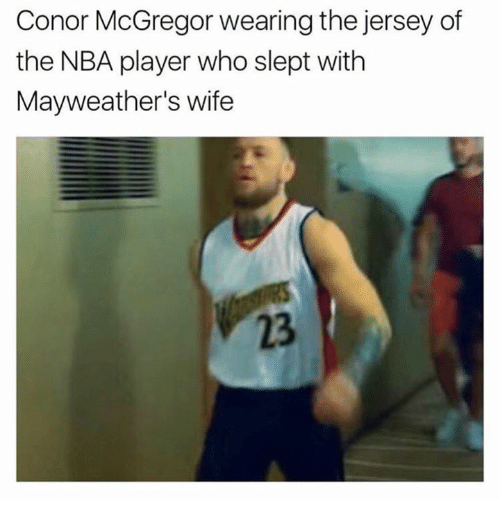 Conor McGregor, Nba, and Wife: Conor McGregor wearing the jersey of  the NBA player who slept with  Mayweather's wife  23