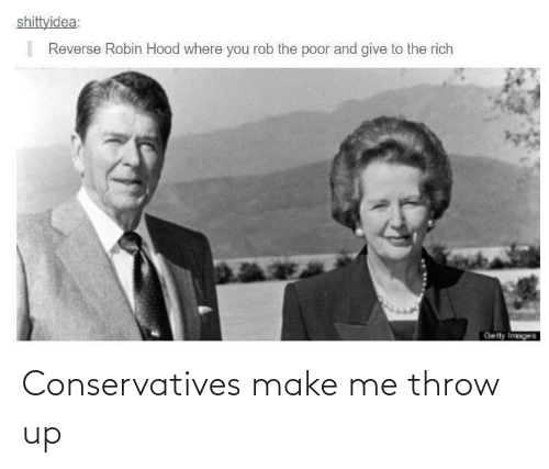 throw: Conservatives make me throw up