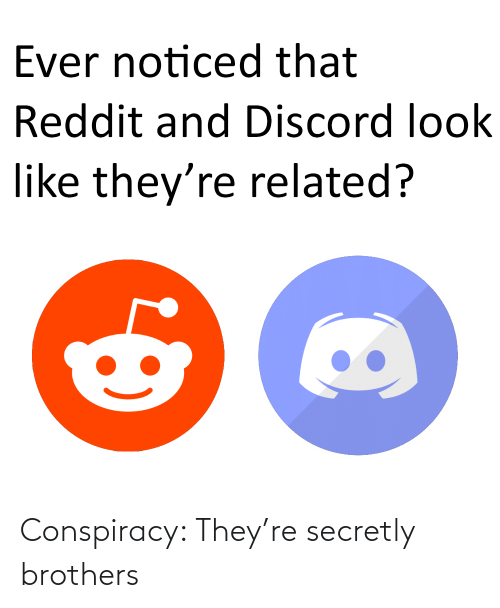 brothers: Conspiracy: They're secretly brothers