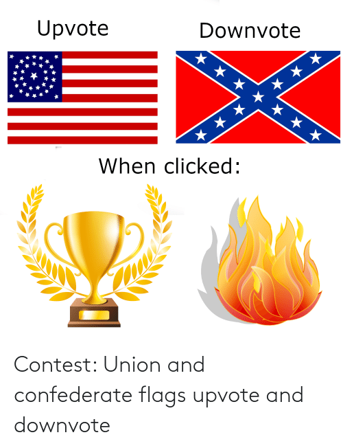 Confederate: Contest: Union and confederate flags upvote and downvote