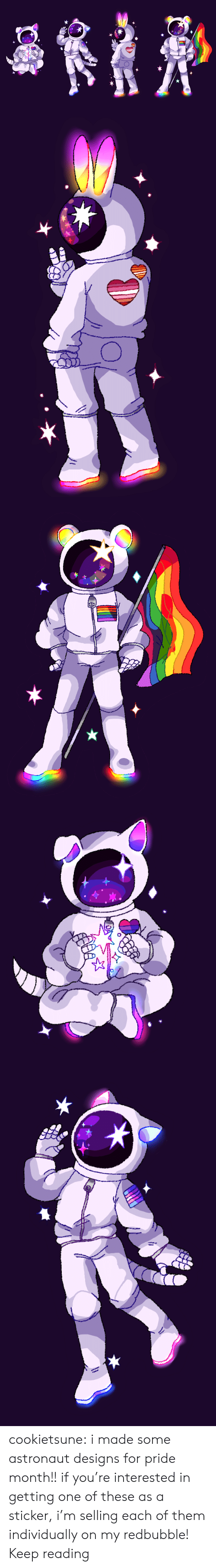 pride month: cookietsune:  i made some astronaut designs for pride month!! if you're interested in getting one of these as a sticker, i'm selling each of them individually on my redbubble! Keep reading