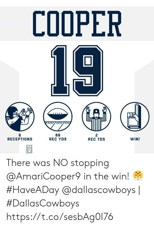 Memes, 🤖, and Rec: COOPER  19  88  REC YDS  6  RECEPTIONS  2  REC TDS  WIN!  WK  3 There was NO stopping @AmariCooper9 in the win! ? #HaveADay   @dallascowboys | #DallasCowboys https://t.co/sesbAg0I76