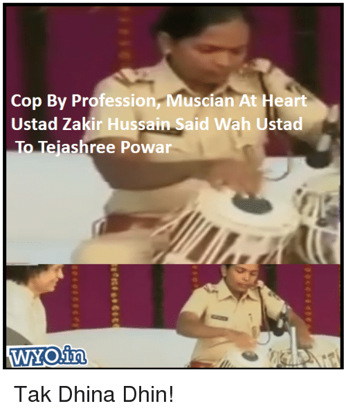 Professionalism: Cop By Profession, Muscian At Heart  Ustad Zakir Hussain Said Wah Ustad  To Tejas  Powar  WYO in Tak Dhina Dhin!