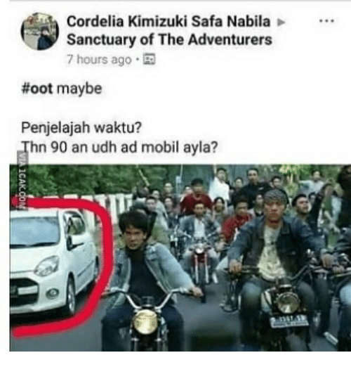 Indonesian (Language), Sanctuary, and Oot: Cordelia Kimizuki Safa Nabila  Sanctuary of The Adventurers  7 hours ago .  #oot maybe  Penjelajah waktu?  Thn 90 an udh ad mobil ayla?