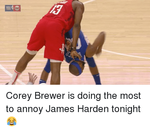 annoy: Corey Brewer is doing the most to annoy James Harden tonight 😂