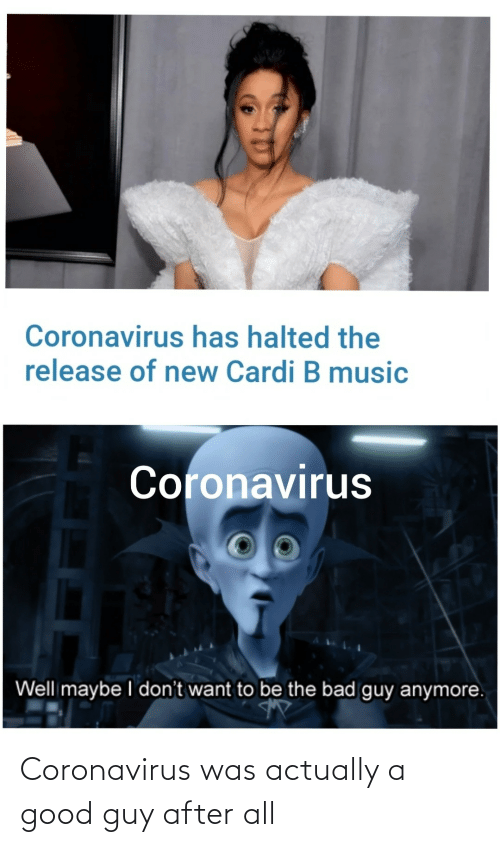 Good, All, and Guy: Coronavirus was actually a good guy after all