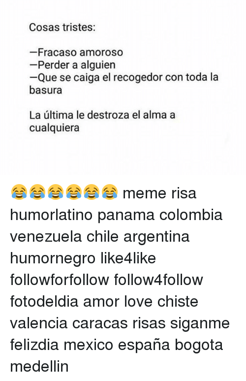 Love, Meme, and Memes: Cosas tristes: --Fracaso amoroso Perder a