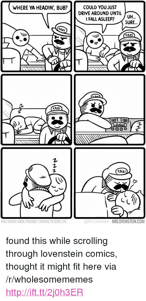 """Lovenstein: COULD YOU JUST  DRIVE AROUND UNTIL  