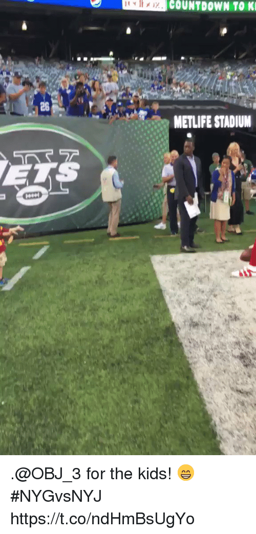 Countdown: COUNTDOWN TO K  28  METLIFE STADIUM .@OBJ_3 for the kids! 😁  #NYGvsNYJ https://t.co/ndHmBsUgYo