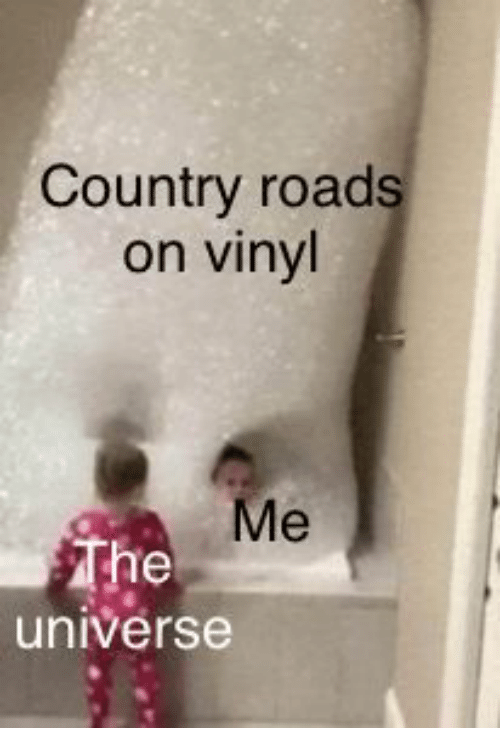 vinyl: Country road  on vinyl  The  universe