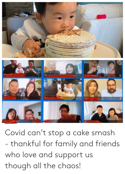 Friends Who: Covid can't stop a cake smash - thankful for family and friends who love and support us though all the chaos!