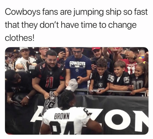 jumping: Cowboys fans are jumping ship so fast  that they don't have time to change  clothes!  COWBOYS  BROWN  DA