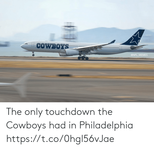 Philadelphia: COWBOYS  @NFL_MEMES The only touchdown the Cowboys had in Philadelphia https://t.co/0hgl56vJae