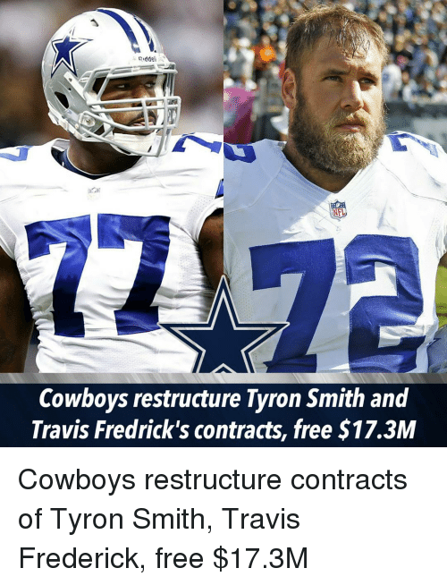 Tyron: Cowboys restructure Tyron Smith and  Travis Fredrick's contracts, free $17.3M Cowboys restructure contracts of Tyron Smith, Travis Frederick, free $17.3M