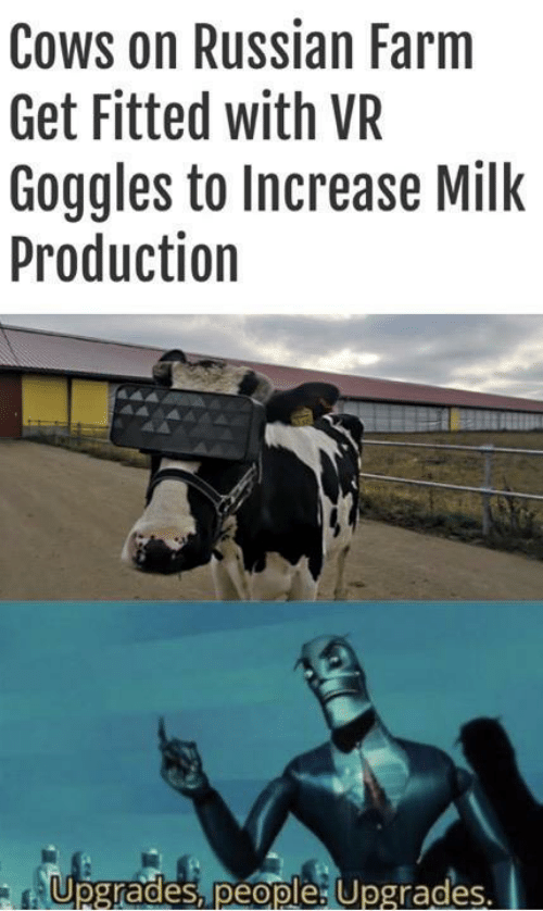 Russian: Cows on Russian Farm  Get Fitted with VR  Goggles to Increase Milk  Production  Upgrades, people: Upgrades.  Te