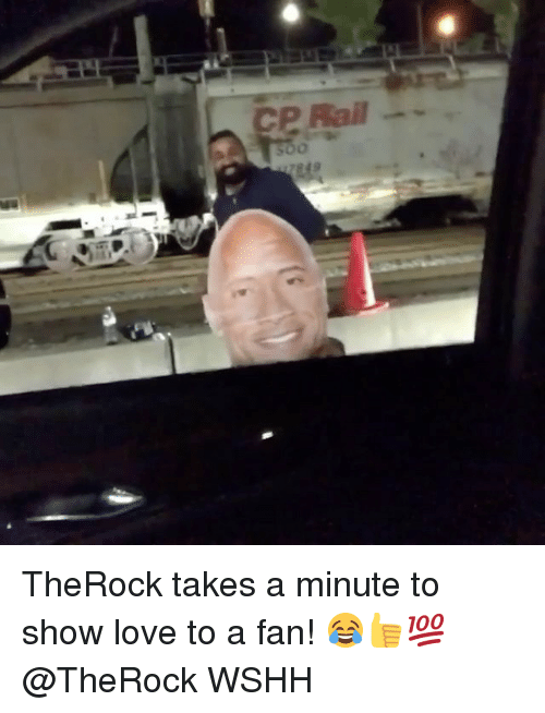fanning: CP Rail TheRock takes a minute to show love to a fan! 😂👍💯 @TheRock WSHH